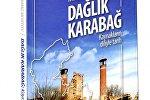 """Akademik Ramiz Mehdiyevin """"Dağlıq Qarabağ: Məxəzlərdən oxunmuş tarix"""" kitabı"""
